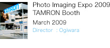 Photo Imaging Expo 2009 TAMRON Booth